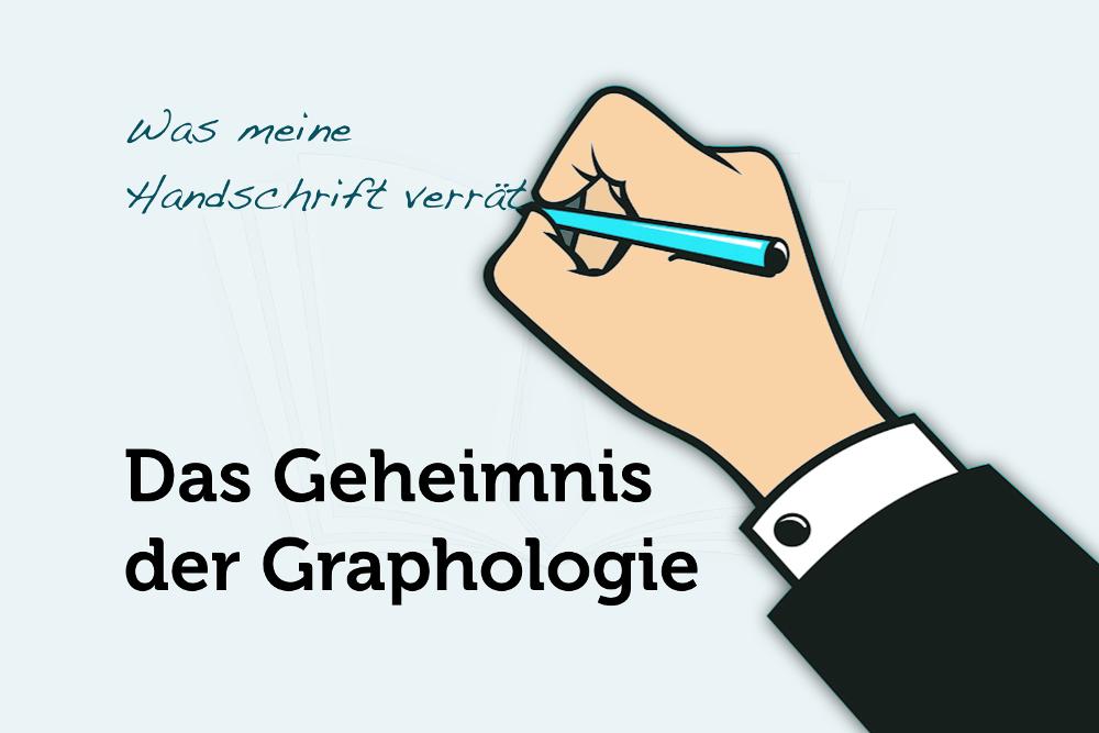 Graphologie: Das Geheimnis der Handschrift