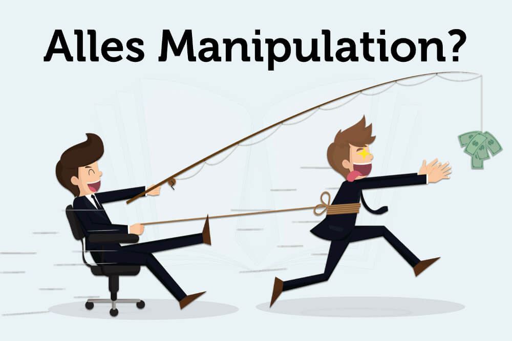 Manipulation: Jeder manipuliert jeden