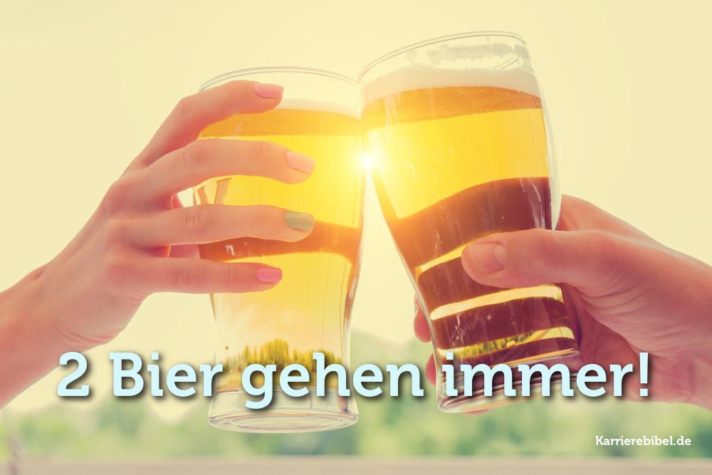 Zwei Bier gehen immer!
