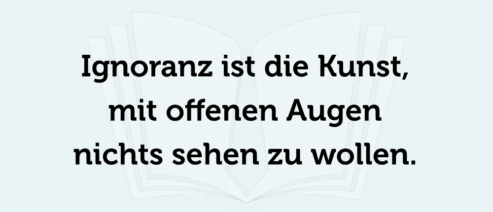 Ignoranz Psychologie Spruch Definition