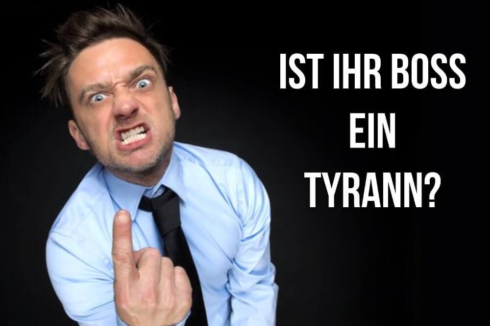 Tyrannen-Test: Ist Ihr Chef ein Mistkerl?