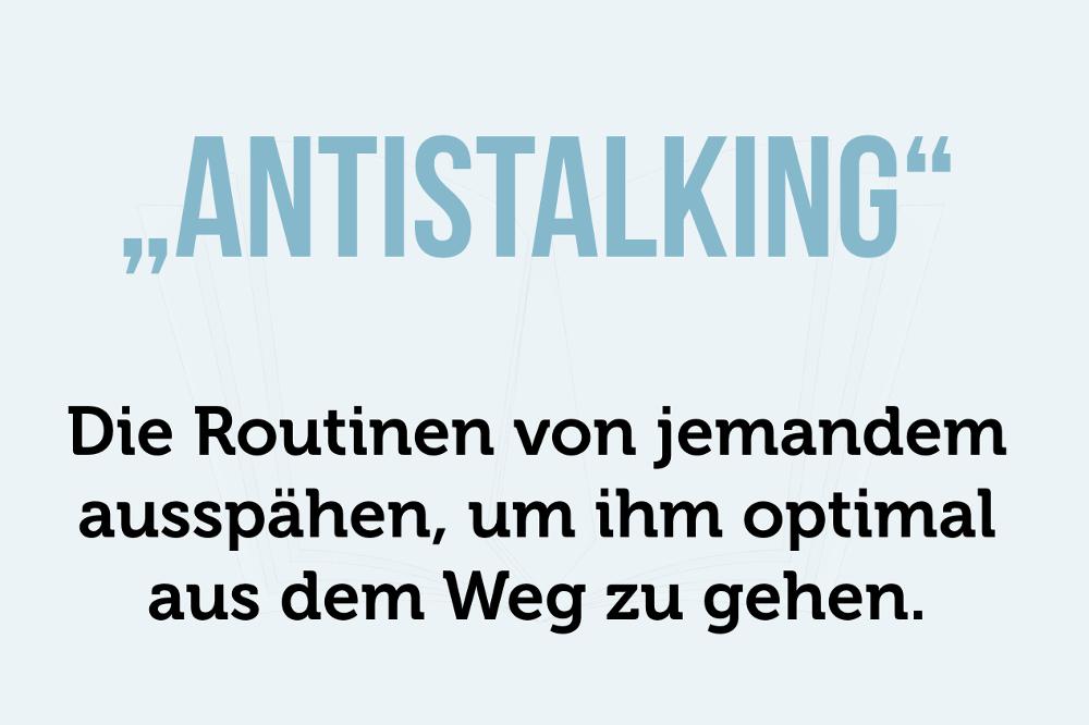 Antistalking Definition aus dem Weg gehen