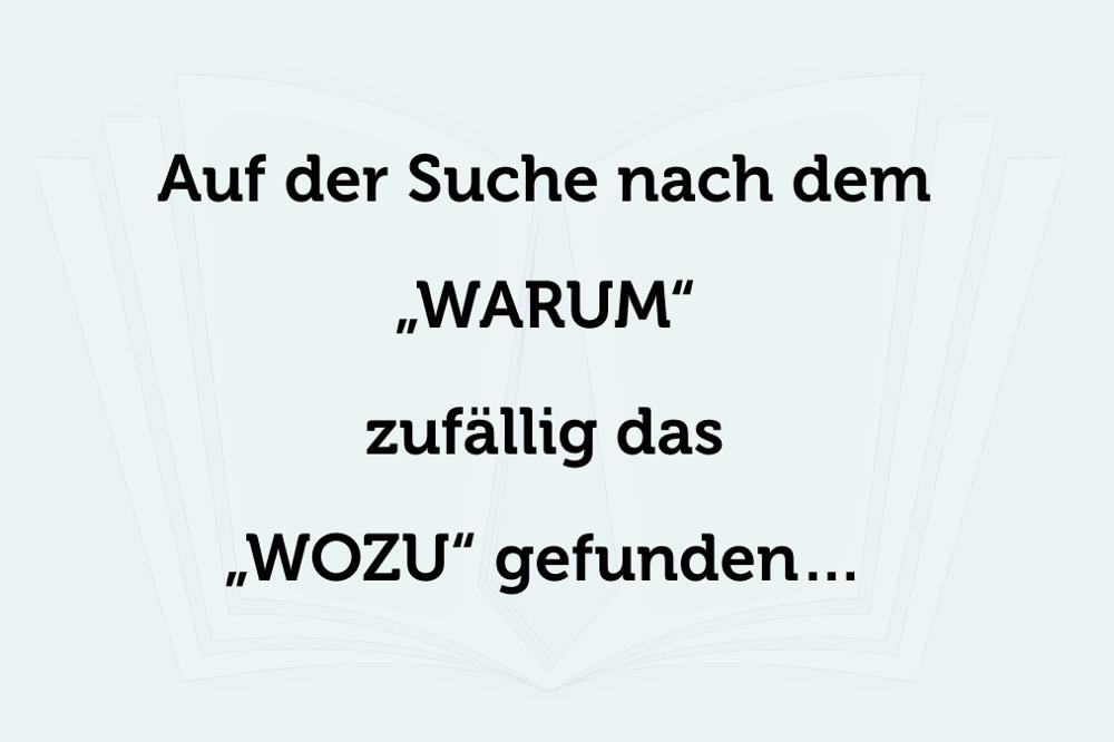 WOZU versus WARUM: Blicken Sie nach vorne