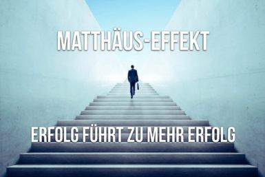 Matthäus-Effekt: Erfolg gesellt sich zu Erfolg