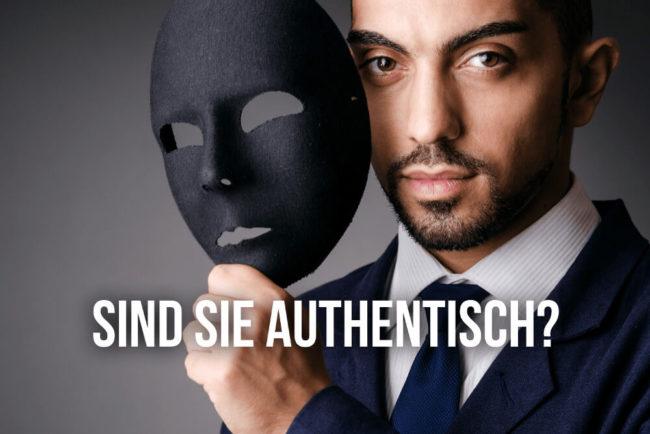 Authentizität: Die Kunst authentisch zu sein