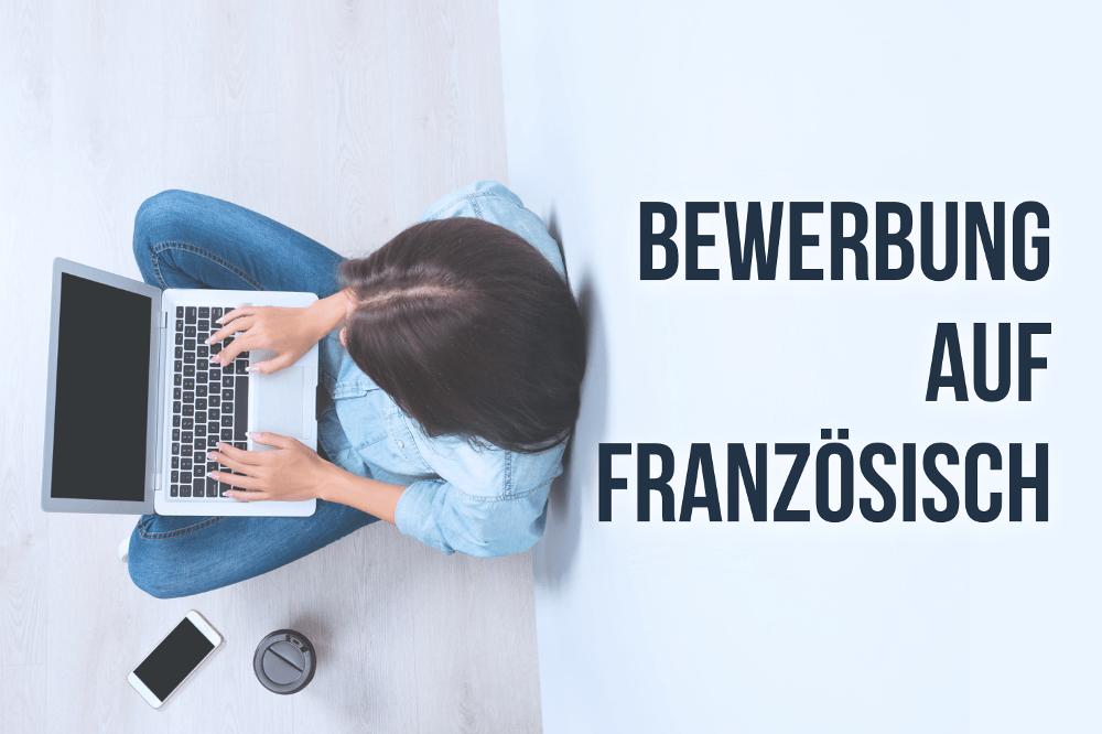 Bewerbung Auf Französisch Alle Tipps Karrierebibelde