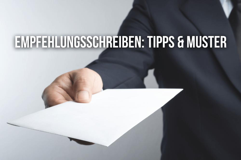 Empfehlungsschreiben: Tipps und Muster