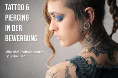 Piercing und Tattoo im Bewerbungsgespräch: Geht das?