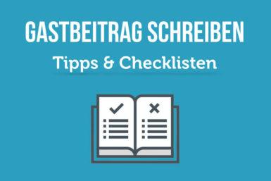 Gastbeitrag schreiben: Tipps und Checkliste
