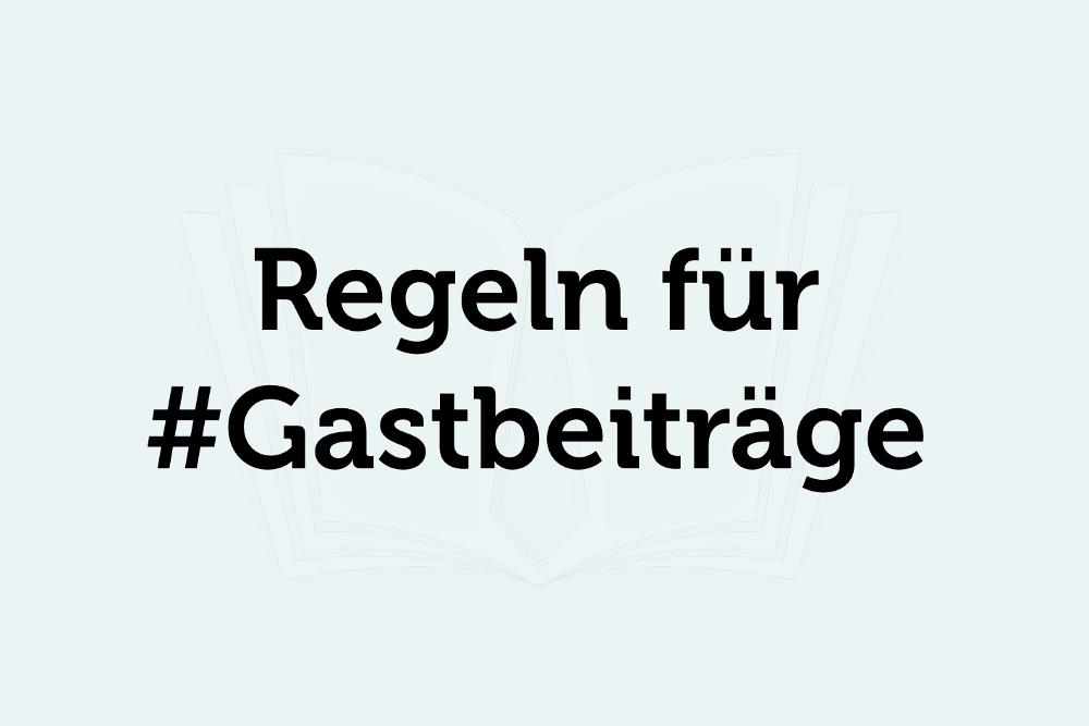 Regeln für Gastbeiträge auf Karrierebibel.de