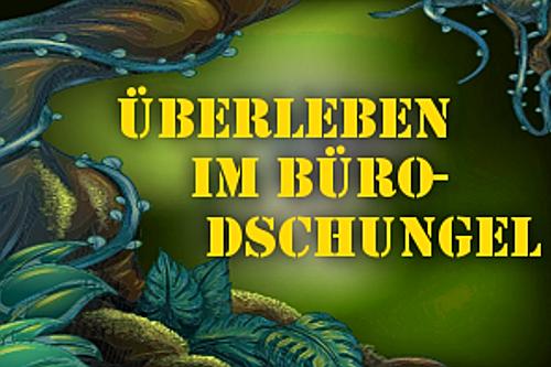 Buero-Dschungel-Survivalguide