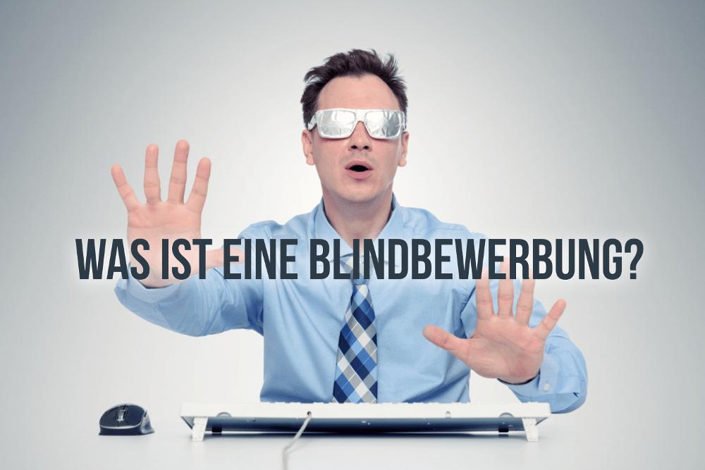 Blindbewerbung Definition Muster Aufbau Beispiel