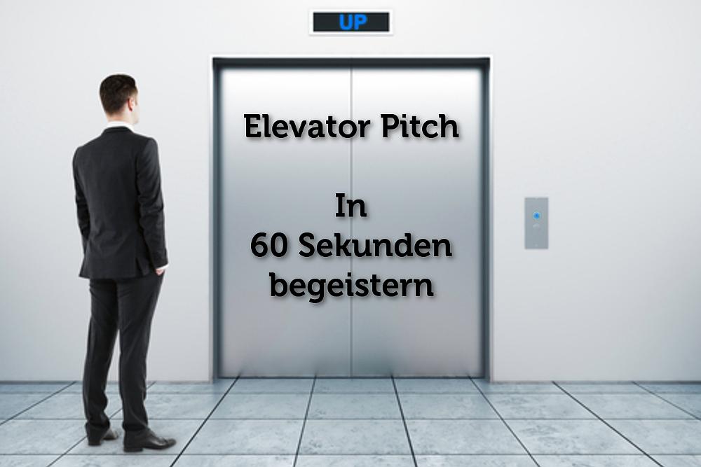 Elevator Pitch Aufzug ueberzeugen pitchen begeistern