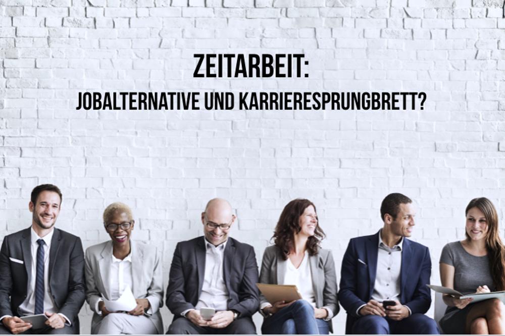 Zeitarbeit: Jobalternative und Karrieresprungbrett?