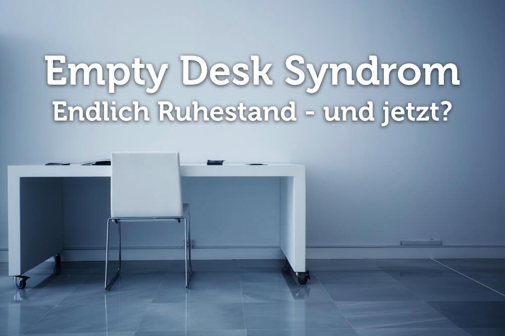 Empty-Desk-Syndrom: Ruhestand - und dann?