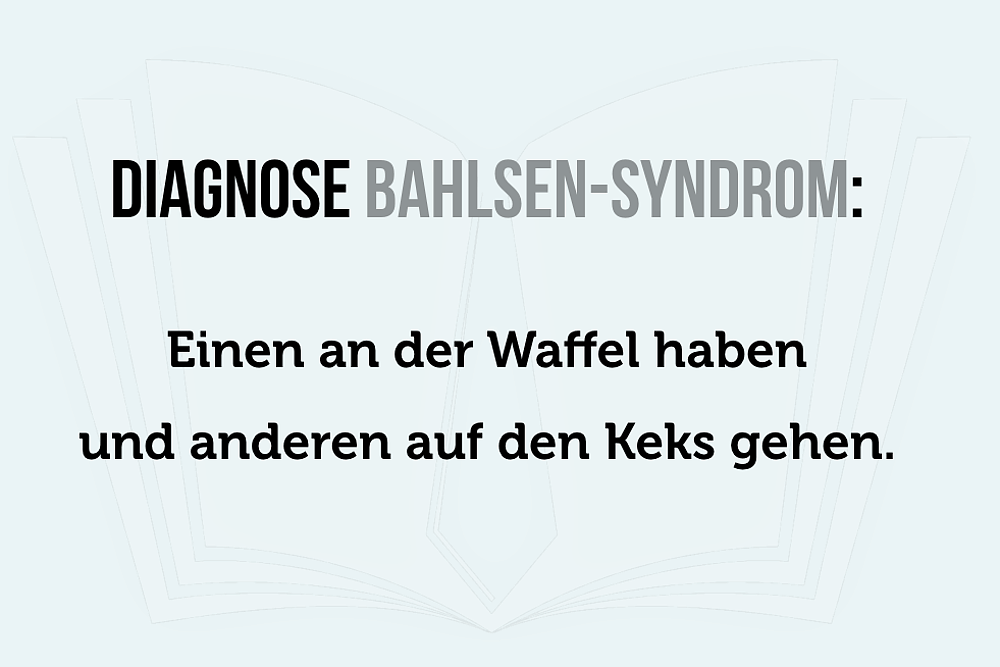 Bahlsen Syndrom Definition Spruch