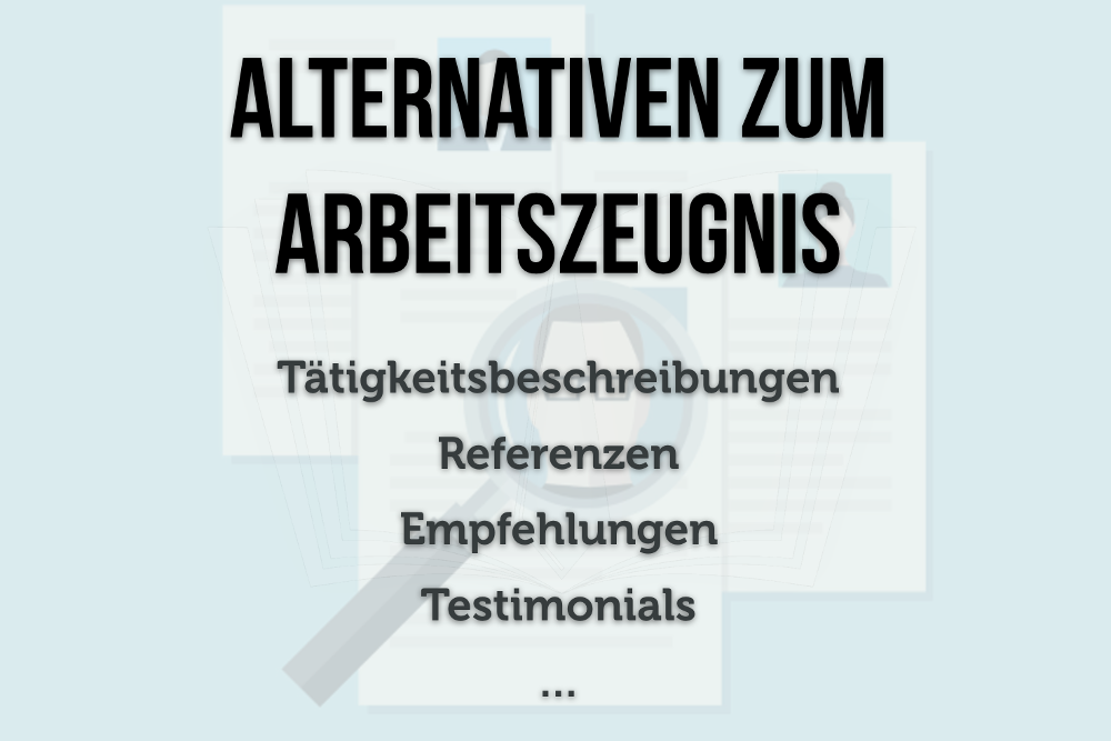 Arbeitszeugnis Alternativen Referenzen Testimonials Empfehlungen