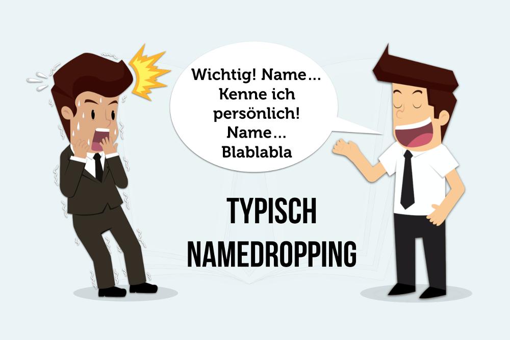 Namedropping: Wie Wichtigtuerei wirkt