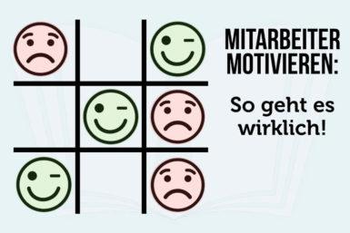 Mitarbeiter motivieren: 31 Tipps und Beispiele