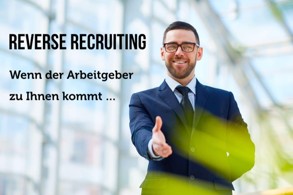 Reverse Recruiting: Arbeitgeber bewerben sich