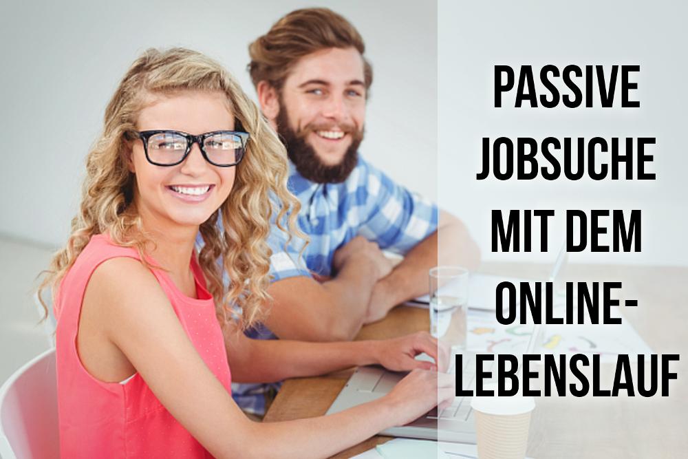 Tipps Online Lebenslauf passive Jobsuche