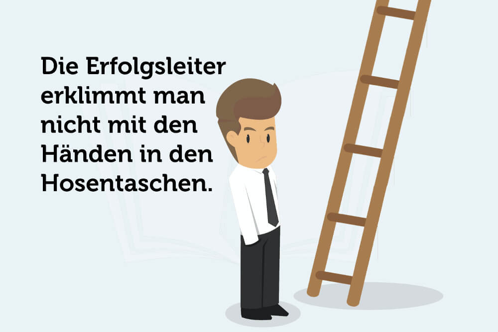 Erfolgsleiter Haende Hosentasche Spruch Grafik
