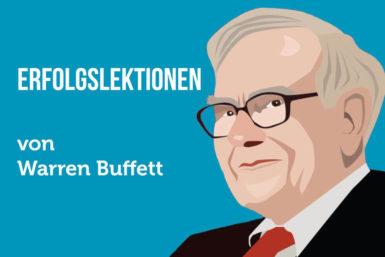 Warren Buffett: Lehrstücke über Erfolg