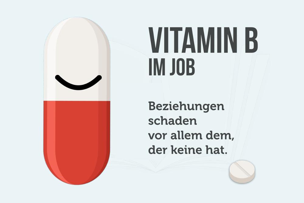 Vitamin B im Job Beziehungen Netzwerk Kontakte