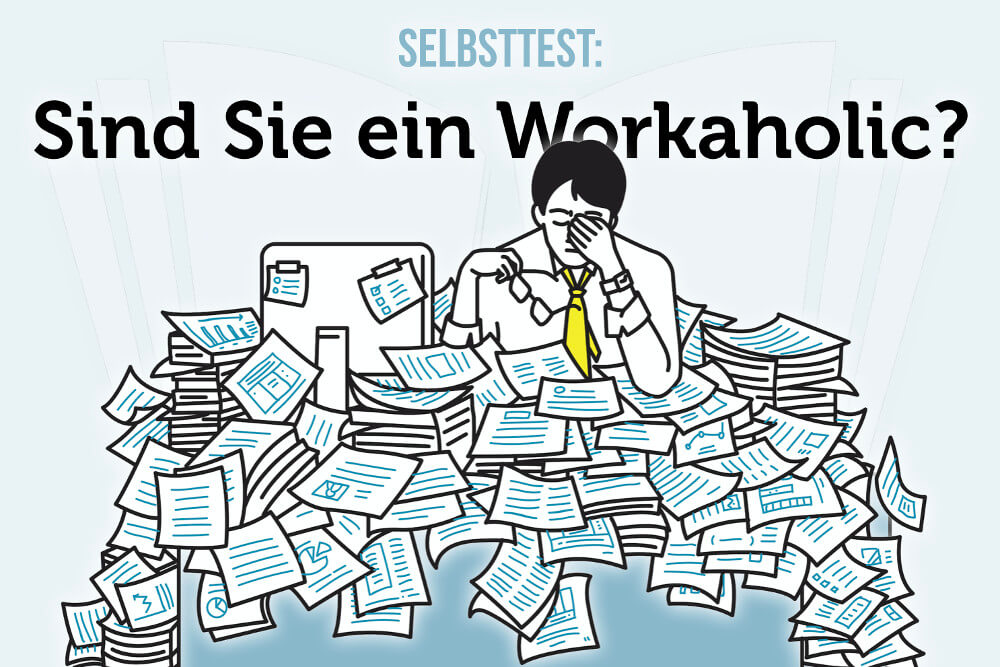 Workaholic Selbsttest Definition Ursachen Psychologie