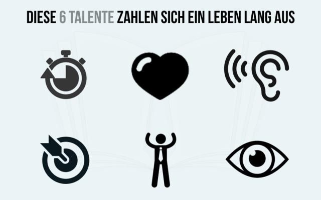 6 Talente Lebenlang