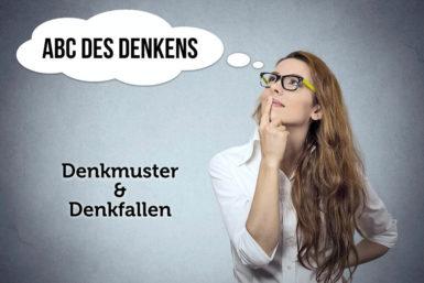 Denkmuster: Denkfallen erkennen und ändern