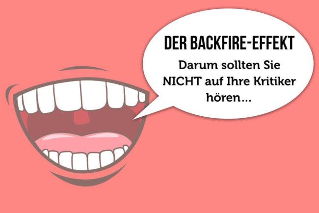 Backfire-Effekt: Wann Sie nicht auf Kritiker hören sollten