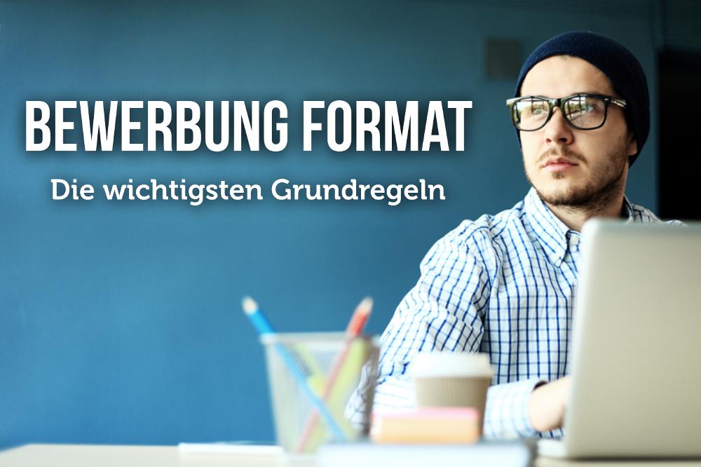 Bewerbung Format Formatierung Regeln Aufbau