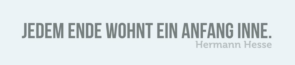 Loslassen Sprüche: Ende Anfang Hermann Hesse