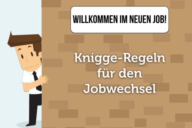 Jobwechsel Knigge: Regeln für den Wechsel