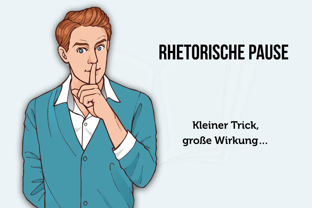 Rhetorische Pause: Kleiner Trick - große Wirkung