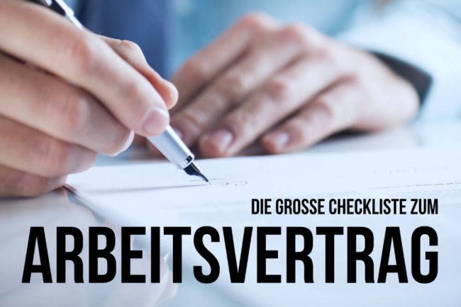 Arbeitsvertrag Checkliste: Inhalt, Befristung, Fallen