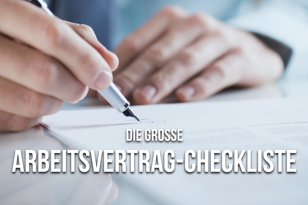 Arbeitsvertrag unterschreiben Checkliste Arbeitsrecht Mustervertrag