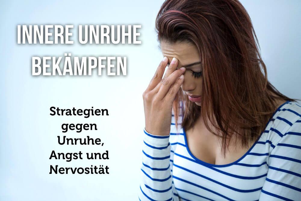 Innere Unruhe bekämpfen: Was hilft gegen Anspannung und Nervosität?