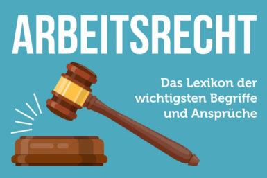 Arbeitsrecht ABC: Von Abmahnung bis Zeugnis