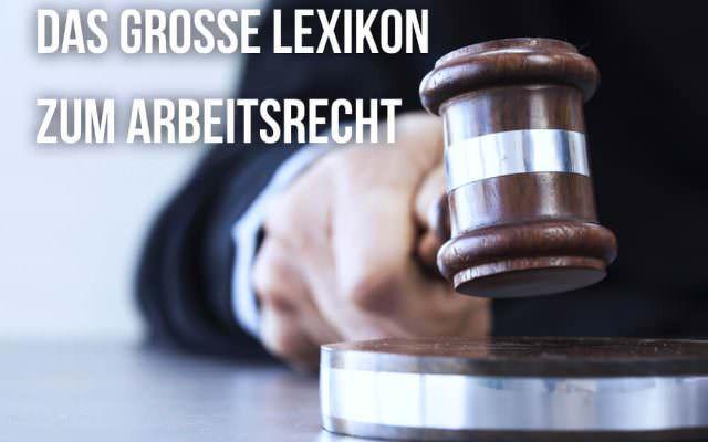 Arbeitsrecht ABC Lexikon Urteile So ists Recht