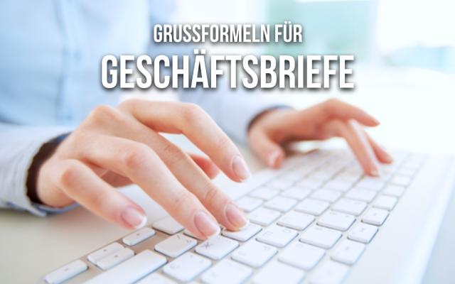 Grussformeln Geschaeftsbriefe Mit  freundlichen Gruessen MFG