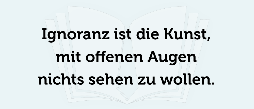 Ignoranz Spruch Definition