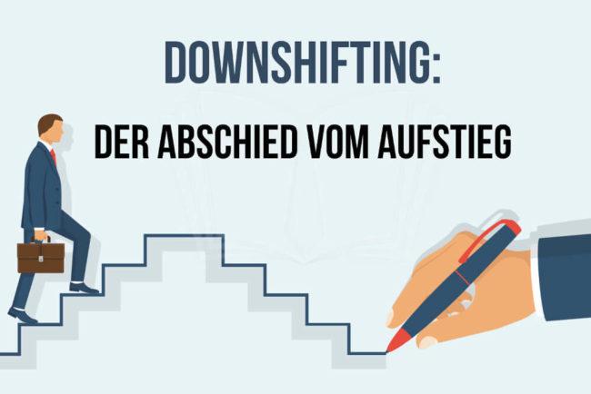 Downshifting: So gelingt der Rückschritt als Karriereschritt