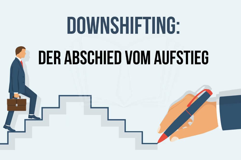 Downshifting: So gelingt der Rückschritt als Karriereschritt ...