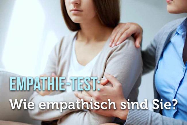 Empathie: Machen Sie den Mitgefühl-Test!