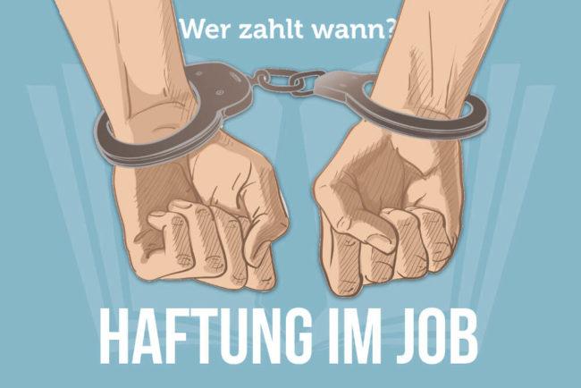 Haftung am Arbeitsplatz: Wer zahlt wann?