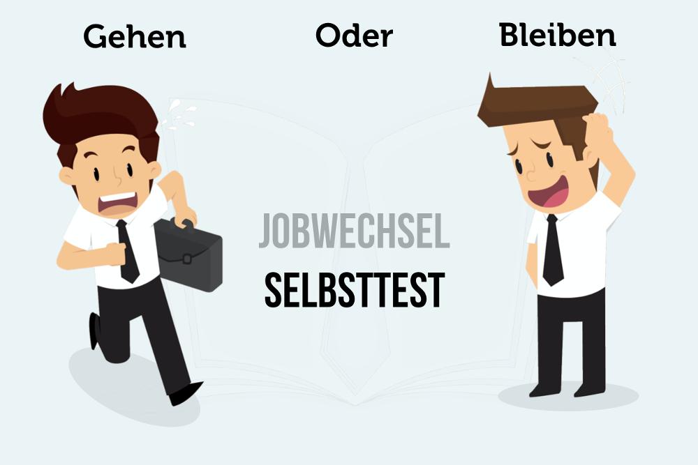 Jobwechsel Test Gehen oder bleiben