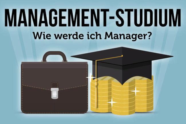 Management-Studium: Wie werde ich Manager?