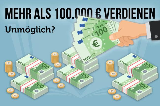 Mehr als 100.000 Euro verdienen? So geht's